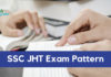 SSC JHT Exam Pattern 2018