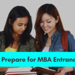 How to Prepare for MBA Entrance Exams