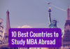 10 Best Countries to Study MBA Abroad for Indian Students- Want to study MBA abroad? Check the list of top MBA colleges abroad for India students.