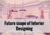future scope of Interior Designing